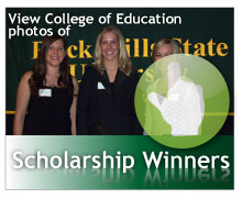 View photos of the College of Education Scholarship Winners.