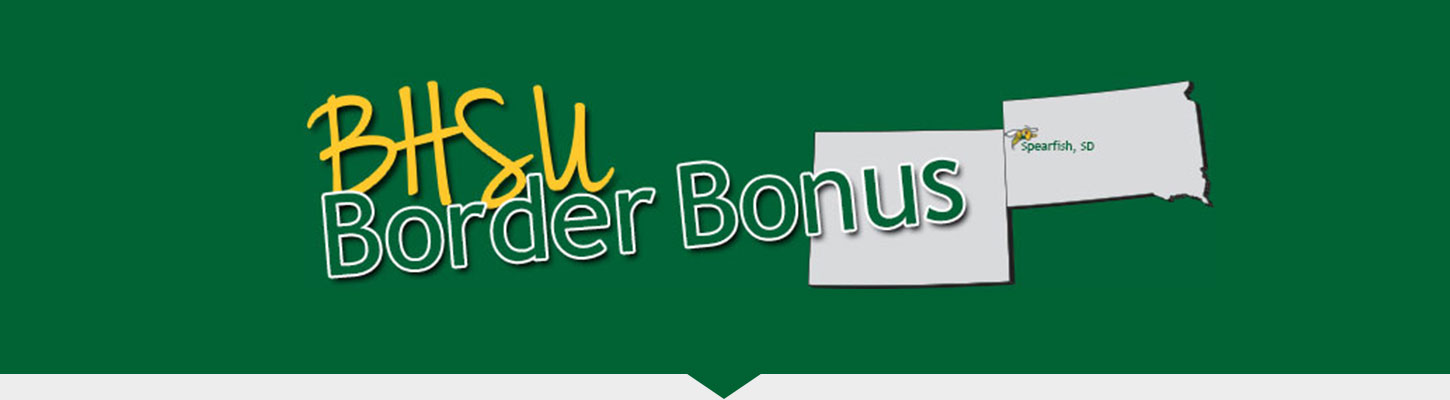 BHSU Border Bonus for Wyoming students.