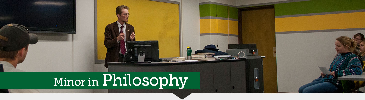 Expand your horizons with a minor in Philosophy.