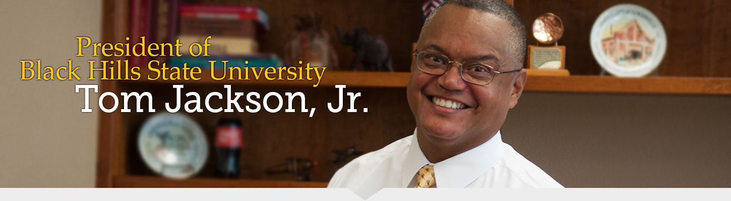 Meet the tenth President of Black Hills State University, Tom Jackson, Jr.